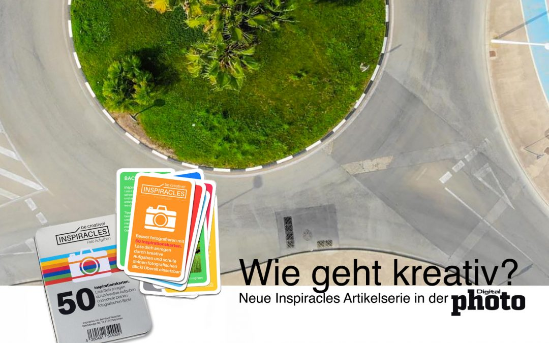 Wie geht kreativ? Neue Inspiracles Artikelserie in der Digital Photo