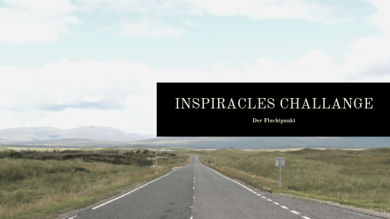 Inspiracles Challenge – Der Fluchtpunkt