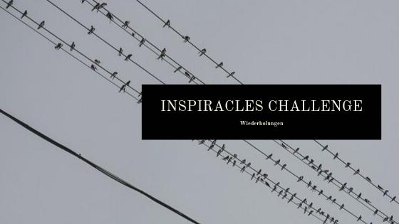 Inspiracles Challenge – Wiederholungen