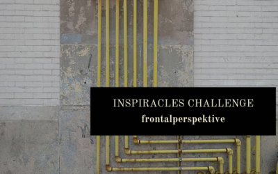 Inspiracles Challenge – März 2020 – Die Frontalperspektive
