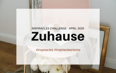 Inspiracles Challenge – April 2020 – Zuhause