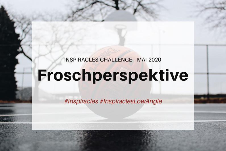 Inspiracles Challenge – Mai 2020 – Froschperspektive
