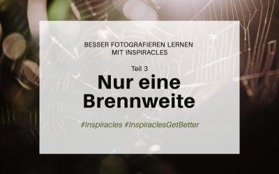 Besser fotografieren lernen mit Inspiracles – Teil 3 – Nutze nur eine Brennweite