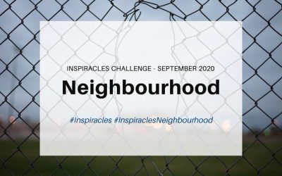 Inspiracles Challenge – September 2020 – Neighbourhood