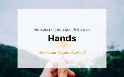 Inspiracles Challenge – März 2021 – Hands