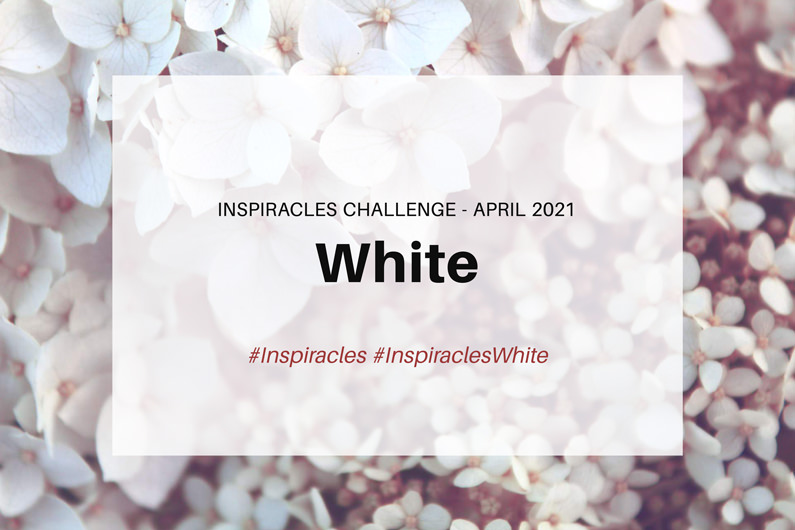 Inspiracles Challenge – April 2021 – White