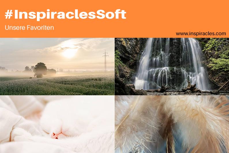 """Unsere Lieblingsbilder der Juli-Challenge """"Soft"""" – #InspiraclesSoft"""
